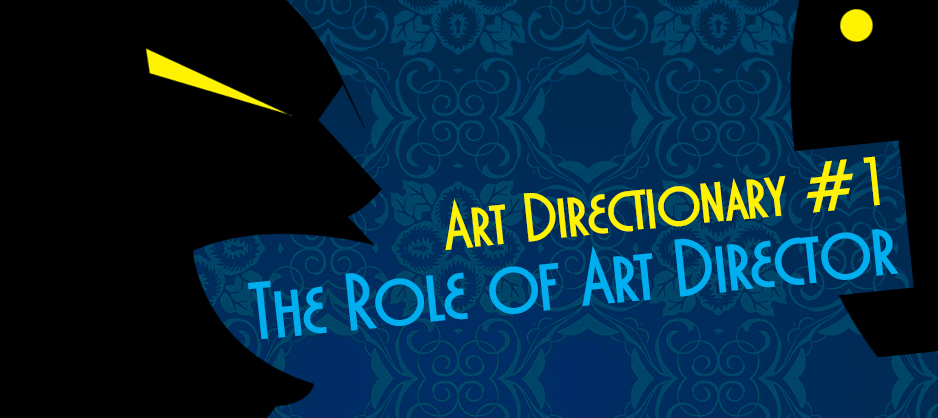 Art Directionary #1: The Role of Art Director